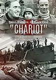 'Chariot' Saint-Nazaire, 28 mars 1942: Le plus grand raid commando de la Seconde...