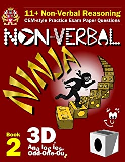 11+ Non Verbal Reasoning: The Non-Verbal Ninja Training Course. Book 2: 3D, Analogies and Odd-One-Out: CEM-style Practice ...