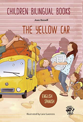 CHILDREN BILINGUAL BOOKS – ENGLISH/SPANISH – THE YELLOW CAR: Libros bilingües para...