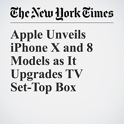 Apple Unveils iPhone X and 8 Models as It Upgrades TV Set-Top Box copertina