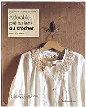 Adorables petits riens au crochet blanc, écru et beige
