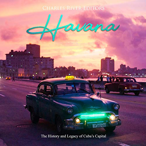 Havana: The History and Legacy of Cuba's Capital  By  cover art