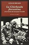 La Ghirlanda fiorentina e la morte di Giovanni Gentile...