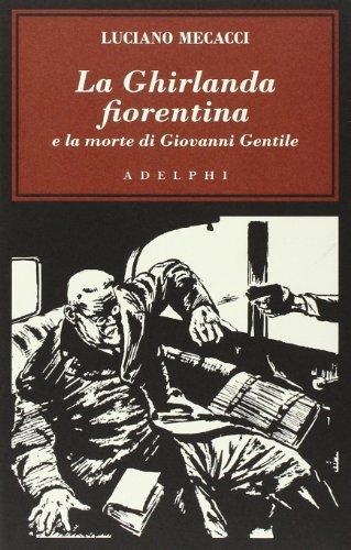 La Ghirlanda fiorentina e la morte di Giovanni Gentile