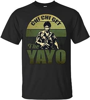 Chi Chi Get The Yayo T-Shirt - Funny Movie Shirt