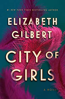 City of Girls: A Novel by [Elizabeth Gilbert]