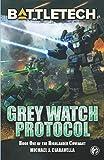 BattleTech: Grey Watch Protocol (Book One of The Highlander Covenant) (Battletech Novel)