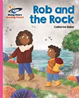 Reading Planet - Rob and the Rock - Pink B: Galaxy (Rising Stars Reading Planet)