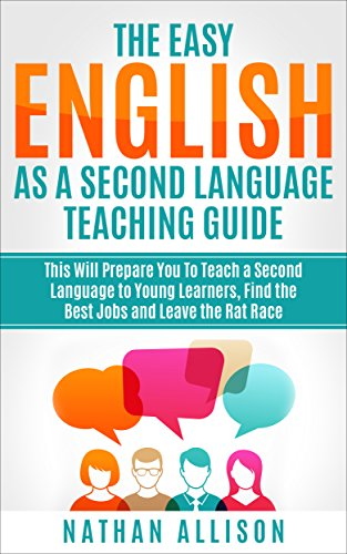 """The Easy """"English As A Second Language"""" Teaching Guide: Teach A Second Language To Young Learners, Find The Best J (Grammar, English and ESL books)"""