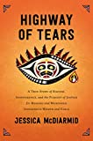 Highway of Tears: A True Story of Racism, Indifference, and the Pursuit of Justice for Missing and Murdered Indigenous Women and Girls