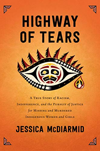 Image of Highway of Tears: A True Story of Racism, Indifference, and the Pursuit of Justice for Missing and Murdered Indigenous Women and Girls