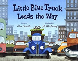 Little Blue Truck Leads the Way by [Alice Schertle, Jill McElmurry]