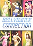 Bellydance connection [DVD]