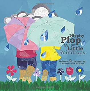 Plippity Plop go the Little Raindrops