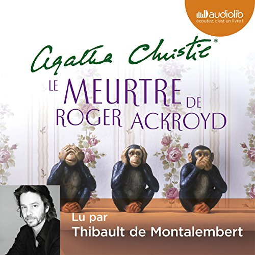 Le Meurtre de Roger Ackroyd                   By:                                                                                                                                 Agatha Christie                               Narrated by:                                                                                                                                 Thibault de Montalembert                      Length: 7 hrs and 41 mins     1 rating     Overall 2.0