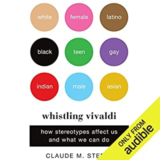 Whistling Vivaldi     How Stereotypes Affect Us and What We Can Do              Written by:                                                                                                                                 Claude M. Steele                               Narrated by:                                                                                                                                 DeMario Clarke                      Length: 6 hrs and 52 mins     Not rated yet     Overall 0.0