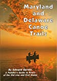 Maryland and Delaware Canoe Trails: A Paddler s Guide to Rivers of the Old Line and First States