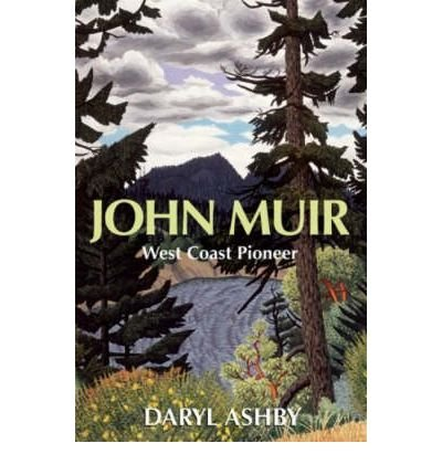[John Muir: West Coast Pioneer] (By: Daryl Ashby) [published: December, 2005]