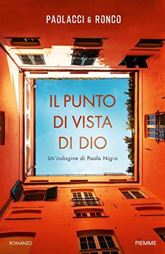 Il punto di vista di Dio. Un'indagine di Paolo Nigra