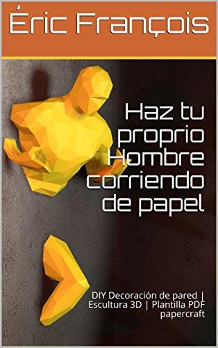 Haz tu proprio hombre corriendo de papel: Decoración de pared | Escultura...