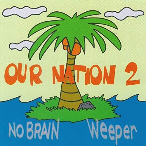 No Brain & Weeper