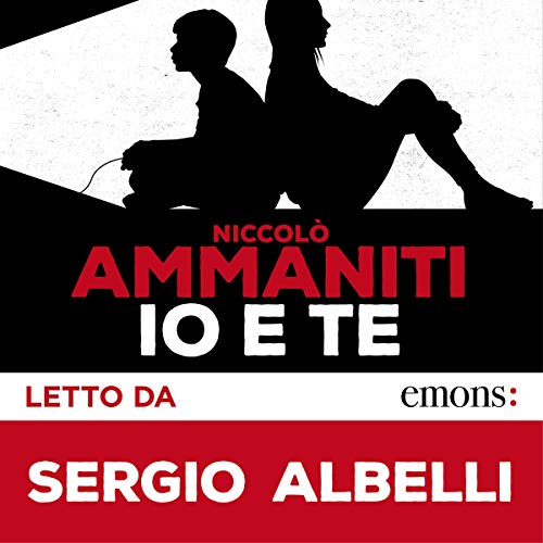 Io e te                   By:                                                                                                                                 Niccolò Ammaniti                               Narrated by:                                                                                                                                 Sergio Albelli                      Length: 2 hrs and 31 mins     Not rated yet     Overall 0.0