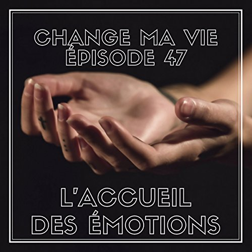 L'accueil des émotions     Change ma vie 47              Written by:                                                                                                                                 Clotilde Dusoulier                               Narrated by:                                                                                                                                 Clotilde Dusoulier                      Length: 15 mins     1 rating     Overall 5.0