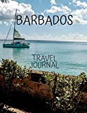 Barbados Travel Journal: Travel Books Trips for Teachers, Newlyweds, moms and dads, graduates, travelers Vacation Notebook Adventure Log  Photo Pockets