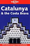 Lonely Planet Catalunya & the Costa Brava (LONELY PLANET CATALUNYA AND THE COSTA BRAVA)