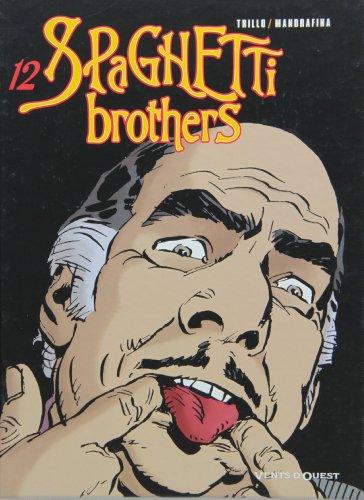 Spaghetti Brothers - Tome 12
