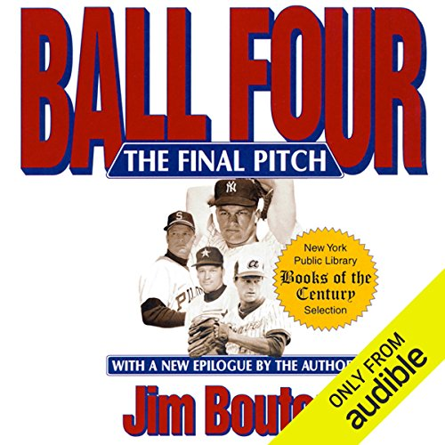 Ball Four     The Final Pitch              By:                                                                                                                                 Jim Bouton                               Narrated by:                                                                                                                                 Jim Bouton                      Length: 18 hrs and 28 mins     744 ratings     Overall 4.3