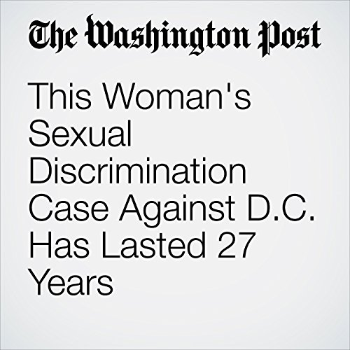 This Woman's Sexual Discrimination Case Against D.C. Has Lasted 27 Years copertina