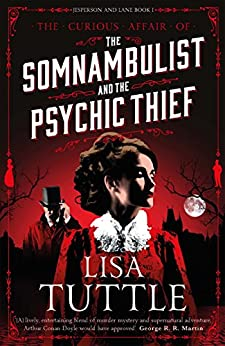 The Somnambulist and the Psychic Thief: Jesperson and Lane Book I by [Lisa Tuttle]