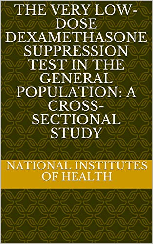The Very Low-Dose Dexamethasone Suppression Test in the General Population: A Cross-Sectional Study (English Edition)
