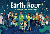 Earth Hour: A Lights-Out Event for Our Planet