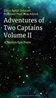 Adventures Of Two Captains Volume II: A Modern Epic Poem