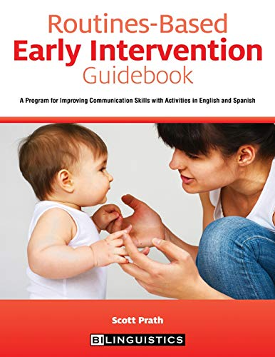 Routines-Based Early Intervention Guidebook: A Program for Improving Communication Skills with Activities in English and Spanish