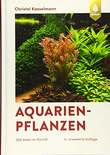 Aquarienpflanzen: 500 Arten im Porträt (DATZ-Aquarienbücher)