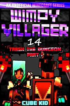 Wimpy Villager 14: Trash the Dungeon (Part I) by [Cube Kid, Authentic Cube Kid, Cube Kid Official]