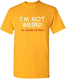 ZoDong I'm Not Weird I'm Limited Edition Graphic Cool Novelty Adult Humor Funny T Shirt