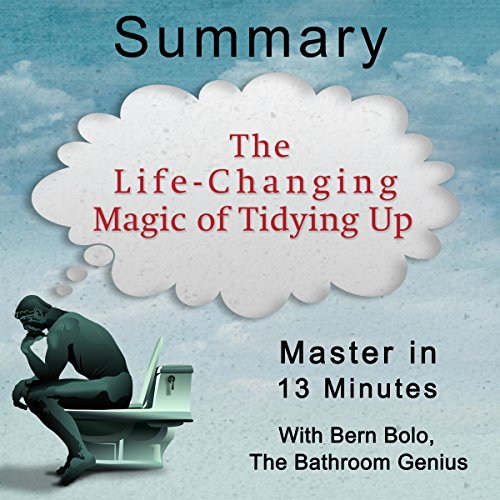 A 13-Minute Summary of the Life-Changing Magic of Tidying Up audiobook cover art