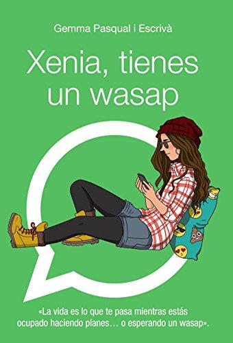 Xenia, tienes un wasap: Xenia, 1 (Literatura Juvenil (A...