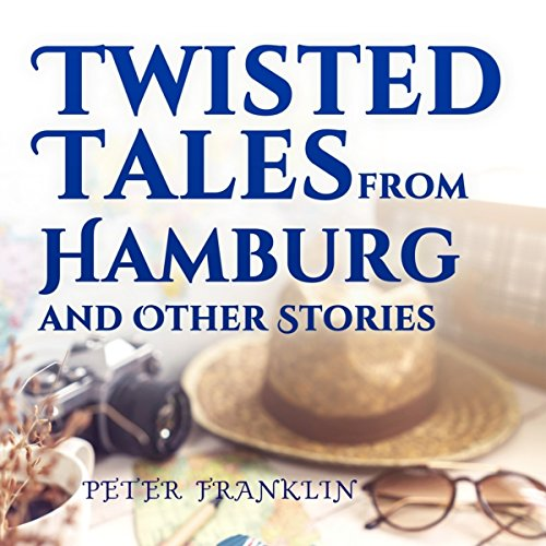 Twisted Tales from Hamburg and Other Stories audiobook cover art