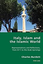 Italy, Islam and the Islamic World: Representations and Reflections, from 9/11 to the Arab Uprisings