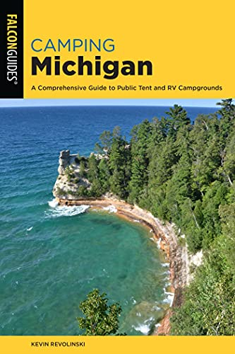 Camping Michigan: A Comprehensive Guide To Public Tent And Rv Campgrounds...