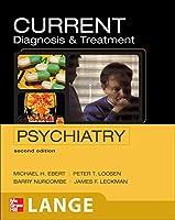 CURRENT Diagnosis & Treatment: Psychiatry, 2e (CURRENT DIAGNOSIS AND TREATMENT)