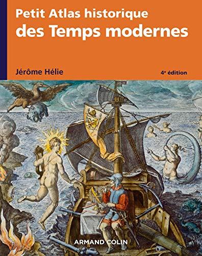 Petit Atlas historique des Temps modernes - 4e éd.