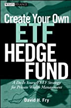 Create Your Own ETF Hedge Fund: A Do-It-Yourself ETF Strategy for Private Wealth Management (Wiley Finance Book 412) (English Edition)