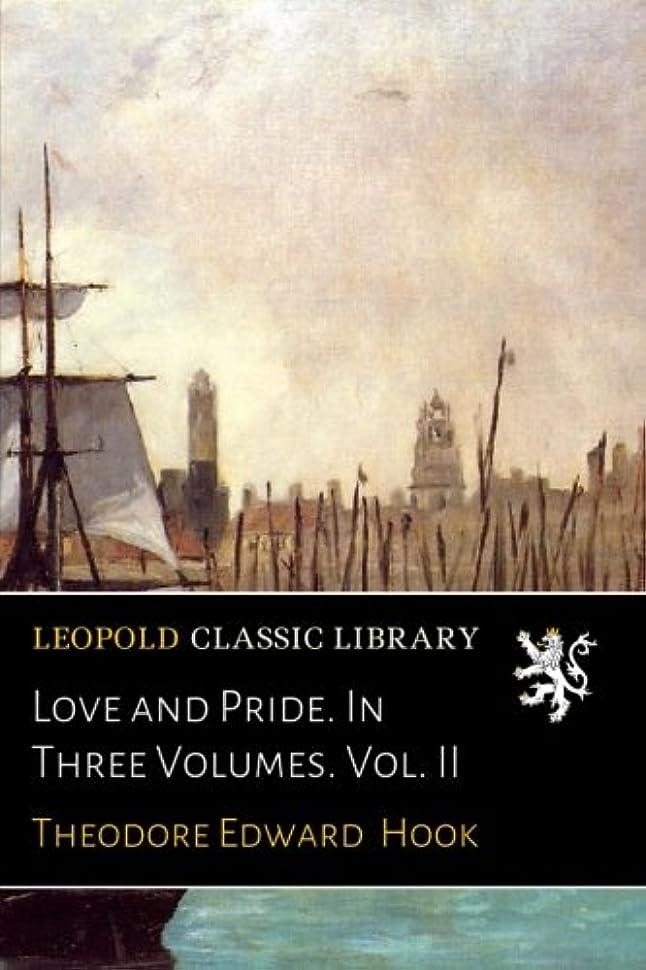 広々とした読者気体のLove and Pride. In Three Volumes. Vol. II