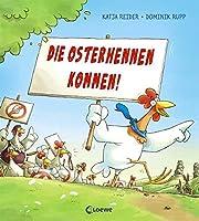 Die Osterhennen kommen!: Lustiges Bilderbuch zu Ostern zum Vorlesen fuer Maedchen und Jungen ab 3 Jahre